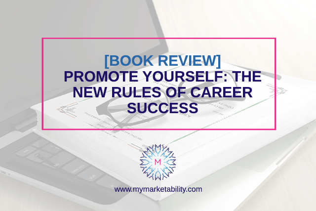Read more about the article Book Review – Promote Yourself: The New Rules of Career Success