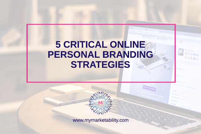Read more about the article 5 Critical Online Personal Branding Strategies
