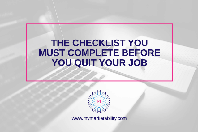 Read more about the article The Checklist You Must Complete Before You Quit Your Job